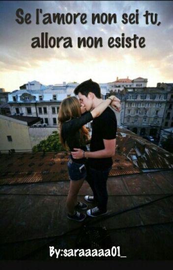 Se l'amore non sei tu, allora non esiste