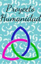 Proyecto Humanidad by xXHUMANIDADXx