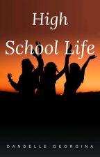 High School Life by XXdandelleXX