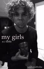 My Girls| a.i. by erynwrites