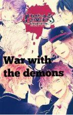 Diabolik Lovers: War with the demons by Aliciaotaku
