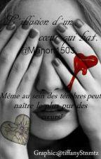 L'illusion d'un cœur qui bat by Manon1503