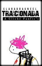 Traicionada | A cliché FanFic's. by ClaraDragneel