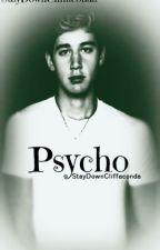 Psycho by StayDownCliffaconda