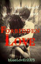 My Forbidden Love by bLueLovEr2375