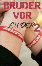 Bruder vor Luder 2 by LochisFF