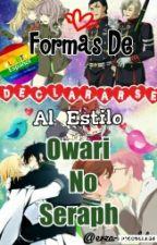 Formas De Declararse Al Estilo Owari No Seraph by erza-scarlet10