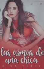 Las Armas De Una Chica. by PaolaLush