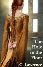 The Hole in the Floor (Book One of the Valois series) by GemmaLawrence31