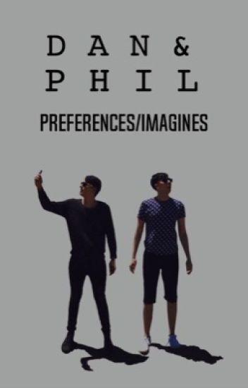 Dan and Phil Preferences & Imagines