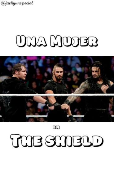 Una Mujer en The Shield    Dean Ambrose    Book 1