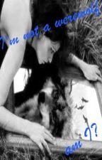 I'm Not A Werewolf... Am I? by blayrblayr