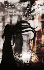 Saviors of the Storm (Book 1 of the Saviors Series) by kittykatkate01