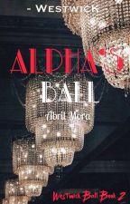 Alpha's Ball by xoDiamondxo