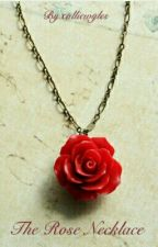 """The Rose Necklace ~A """"Beauty and the Beast"""" retelling~Completed by cjw226"""