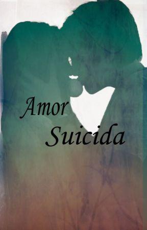 Amor Suicida... by 26Sleepwalking