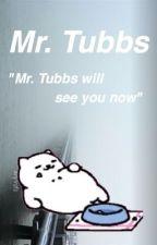 Mr. Tubbs by annanicoleexo