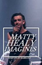 Matty Healy Imagines by babelulz