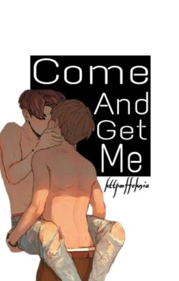 Come And Get Me... «v.k»