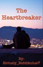 The Heartbreaker by Siriusly_Riddikulus7