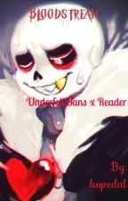 Bloodstream (Underfell!Sans x Reader) by kopedal