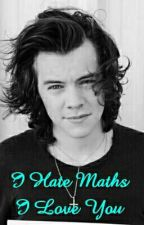 """""""I Hate Maths. I Love You."""" [H.S] by Wika_5SOSx1D"""