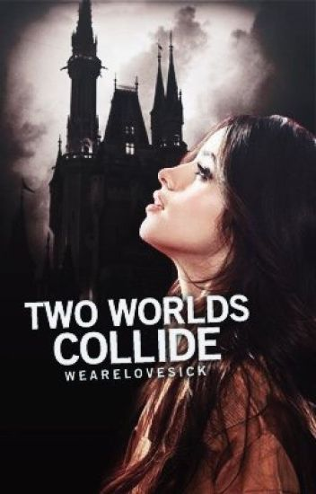 Two Worlds Collide(Camren) // EDITING \\