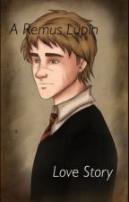 A Remus Lupin love story [Maunderers Era] by ___________b