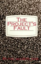The Project's Fault by shortdotberry