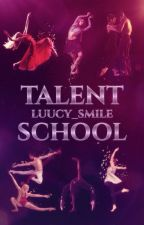 Talent School - Jeder hat so sein Geheimnis by Luucy_Smile