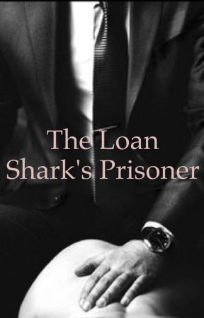 The Loan Shark's Prisoner by ApothicRomance