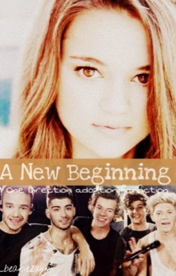 A New Beginning (1D Adoption Fanfic)
