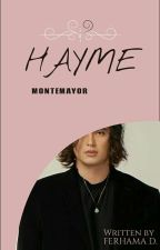 HayMe Montemayor. by itsmeFhe