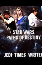 Star Wars: Paths of Destiny by queen_jedi