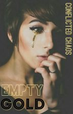 Empty Gold by Conflicted_Chaos