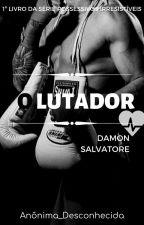 O Lutador- #1 ✔ by Anonima_Desconhecida