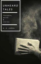 Unheard Tales by KAJamal