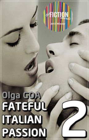 FATEFUL ITALIAN PASSION (Book 2, #FIP #series) (WILL UPDATE SOON) by Olga_GOA
