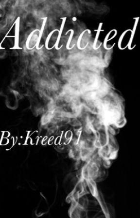 Addicted.      by kreed91