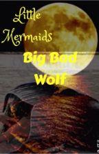 Little mermaids big bad wolf by crazy_redneck-freak