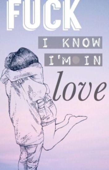 Fuck, I know I'm in love. II (DUTCH)