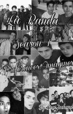 La Banda Preferences/Imagines by DearJoehandri