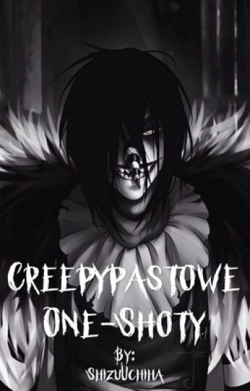 Creepypastowe One-Shoty || Character x Reader