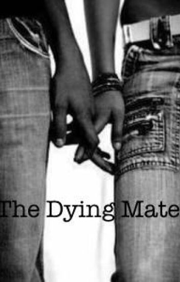 The Dying Mate