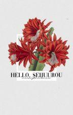 Hello, Seijuurou 「Akashi Seijuurou」 by Traverius