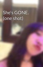 She's GONE. (one shot) by kishni08