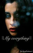 ||My everything|| by GiorgiTomlinson07