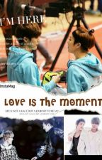 Love Is The Moment by aeidraybaozi799