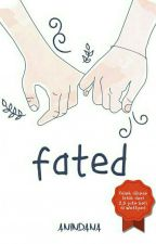 Fated! [#DMS 2] by Anindana