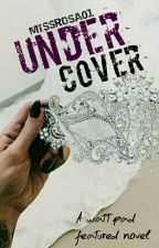 Undercover  by MissRosa01